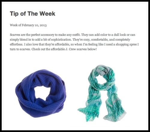 "A ""Tip of the Week"" describes scarves as the perfect accessory for any outfit."