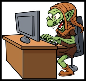 There is a word for anonymous internet bullies: trolls.